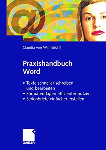 Praxishandbuch Word: Texte schneller schreiben und bearbeiten - Formatvorlagen effizienter nutzen - Serienbriefe einfacher erstellen (German Edition): ... nutzen · Serienbriefe einfacher gestalten