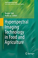 Hyperspectral Imaging Technology in Food and Agriculture (Food Engineering Series)