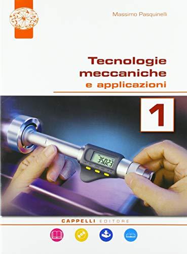 Tecnologie meccaniche e applicazioni. Per il triennio degli Ist. tecnici. Con ebook. Con espansione online (Vol. 1)