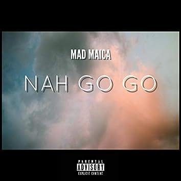 Nah Go Go