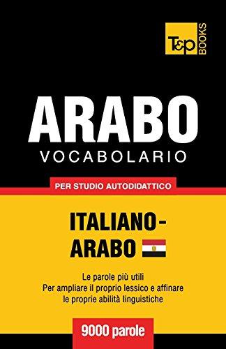 Vocabolario Italiano-Arabo Egiziano per studio autodidattico - 9000 parole