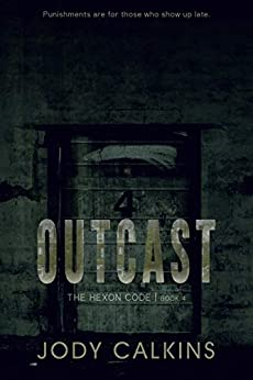 Outcast (The Hexon Code Book 4) by [Jody Calkins]