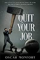 Quit Your Job: How to Live Out Your Dreams, Pursue The Work You Love & Achieve Financial Freedom