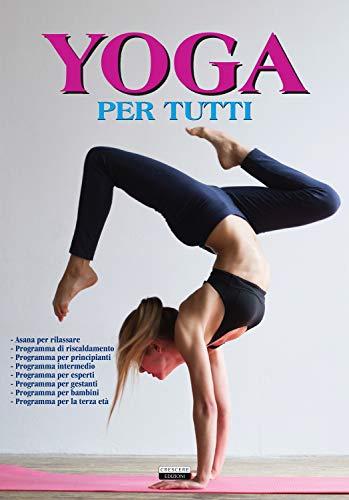 Yoga per tutti. Ediz. illustrata a colori