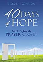 40 Days of Hope: Notes from the Prayer Closet
