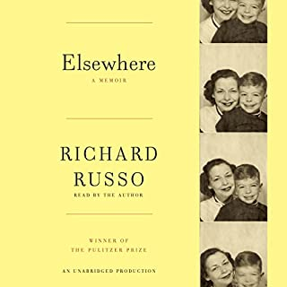 Elsewhere     A Memoir              By:                                                                                                                                 Richard Russo                               Narrated by:                                                                                                                                 Richard Russo                      Length: 7 hrs and 32 mins     99 ratings     Overall 3.6