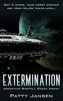 Extermination (Space Agent Jonathan Bartell Book 3) by [Patty Jansen]