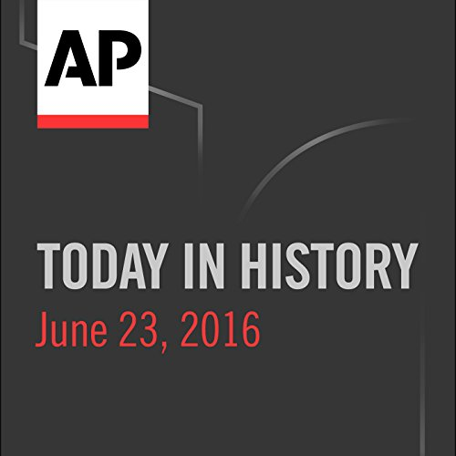Today in History: June 23, 2016 cover art
