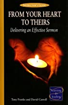 From Your Heart to Theirs, Instructor's Guide: Delivering an Effective Sermon