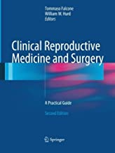 Clinical Reproductive Medicine and Surgery: A Practical Guide (2016-07-01)