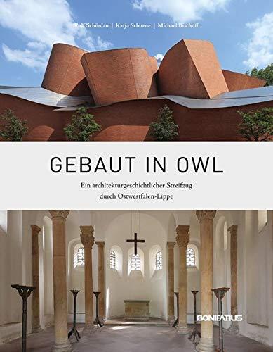 Gebaut in OWL: Ein architekturgeschichtlicher Streifzug durch Ostwestfalen-Lippe