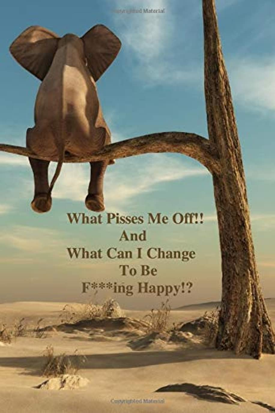 注目すべき霧深い思想What Pisses Me Off!? And What Can I Change!? To Be F***ing Happy!: Motivational Notebook, Journal, Diary, Humor (200 Pages, 6 x 9) (Inspirational Quotes)