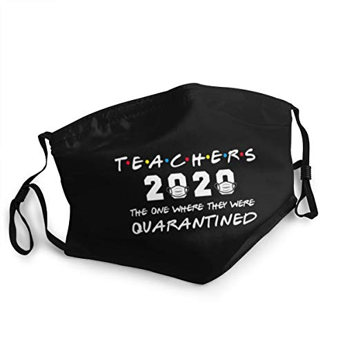 Unisex Face Mask Teachers 2020 The One Where They were Quarantined Reusable Cloth Face Mask Adjustable Black