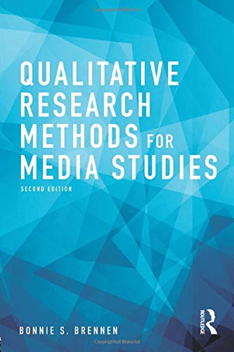 Compare Textbook Prices for Qualitative Research Methods for Media Studies 2 Edition ISBN 9781138219229 by Brennen, Bonnie S.