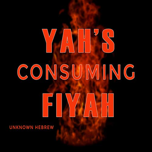 Yah's Consuming Fire  By  cover art
