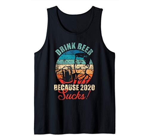 Vintage Chap bebe cerveza porque el 2020 apesta al alcohol Camiseta sin Mangas