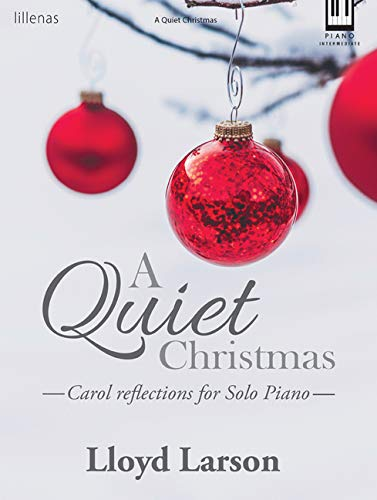 A Quiet Christmas: Carol Reflections for Solo Piano