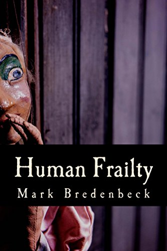 Front cover for the book Human Frailty by Mark Bredenbeck