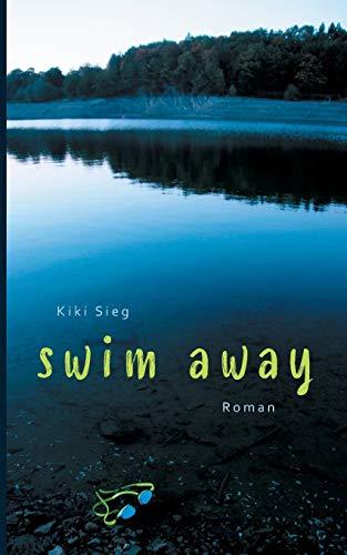 Swim Away (Triathlon-Trilogie)