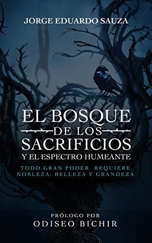 El bosque de los sacrificios y el espectro humeante de Jorge Sauza