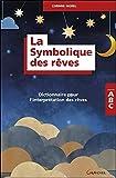 La Symbolique des rêves - Dictionnaire pour l'interprétation des rêves