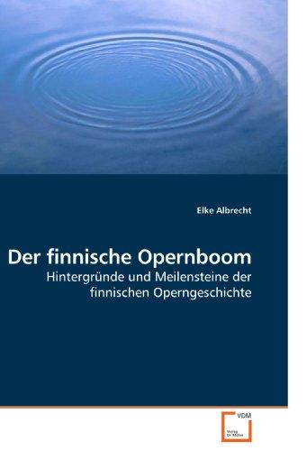 Der finnische Opernboom: Hintergründe und Meilensteine der finnischen Operngeschichte