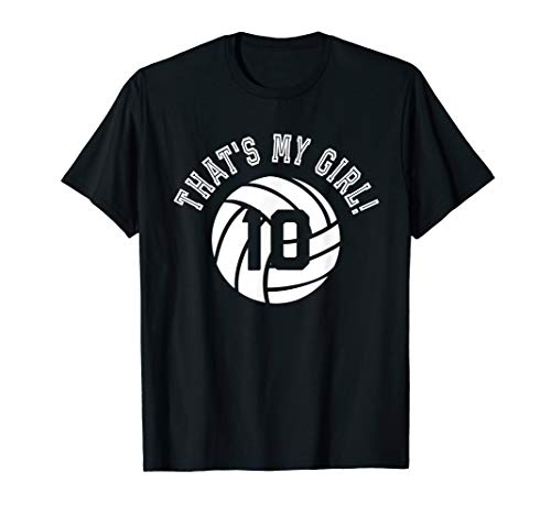 That's My Girl #10 Volleyball Player Mom or Dad Gift T-Shirt