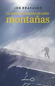 La maldita obsesión de subir montañas par Jon Krakauer