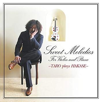 Sweet Melodies~TARO plays HAKASE