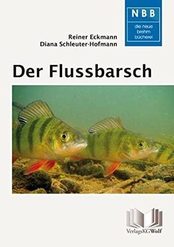 Der Flussbarsch - Perca fluviatilis: Biologie, Ökologie und fischereiliche Nutzung