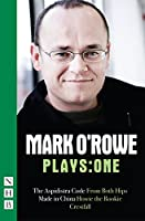 Mark O'Rowe Plays: One: The Aspidistra Code / From Both Hips / Howie the Rookie / Made in China / Crestfall