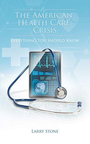 The American Health Care Crisis (English Edition)