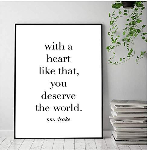 A&D Mit einem solchen Herzen verdienen Sie die Welt Poster Leinwand Kunstdrucke RM Drake Zitate Malerei Home Modernes Wandkunst-Dekor -50x70cmx1pcs -No Frame