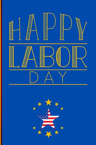 """HAPPY LABOR DAY: JOURNAL: Logbook Lober Day Desing