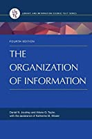 The Organization of Information (Library and Information Science Text)