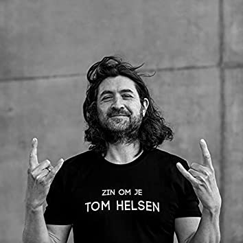 Zin Om Je Tom Helsen