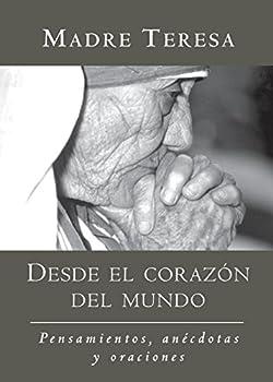 Desde el corazon del mundo  Pensamientos anecdotas y oraciones In the Heart of the World Spanish-Language Edition  Spanish Edition