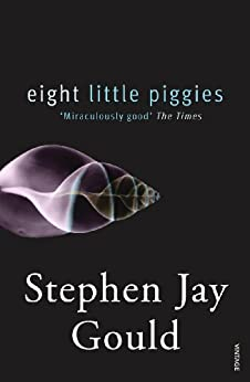 Eight Little Piggies: Reflections in Natural History by [Stephen Jay Gould]