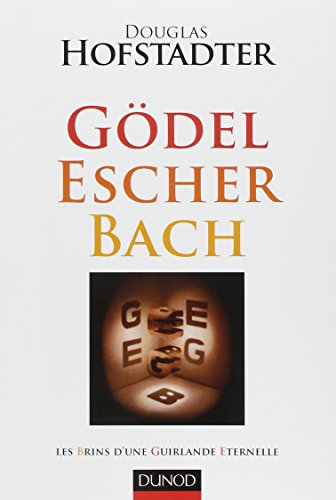 Gödel, Escher, Bach - Les brins dune guirlande éternelle: Les brins dune guirlande éternelle