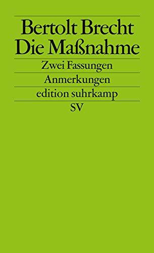 Die Maßnahme: Zwei Fassungen (edition suhrkamp)