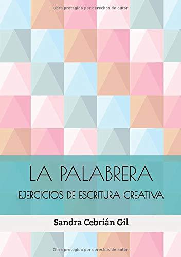 LA PALABRERA: EJERCICIOS DE ESCRITURA CREATIVA