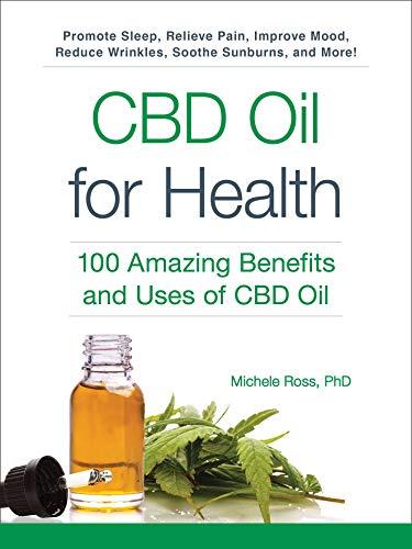 CBD Oil for Health: 100 Amazing Benefits...