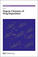 Organic Chemistry of Drug Degradation: RSC (Drug Discovery) by Min Li(2012-09-25)