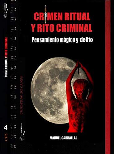 CRIMEN RITUAL Y RITO CRIMINAL: Pensamiento mágico y delito