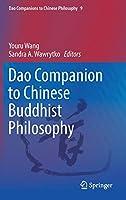 Dao Companion to Chinese Buddhist Philosophy (Dao Companions to Chinese Philosophy, 9)