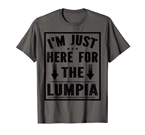 I'm Just Here For The Lumpia Wrapper Filipino Spring Roll T-Shirt