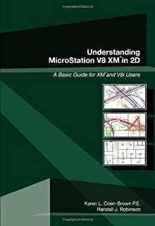 Understanding Microstation V8 XM in 2D: A Basic Guide for XM and V8i Users