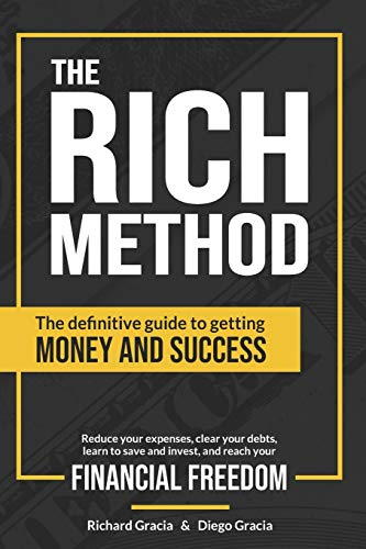 Real Estate Investing Books! - The RICH Method: The definitive guide to getting money and success. Reduce your expenses, clear your debts, learn to save and invest, and reach your financial freedom.