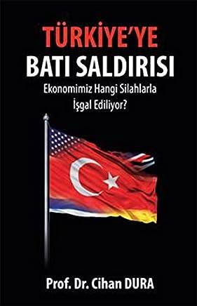 Türkiyeye Batı Saldırısı: Ekonomimiz Hangi Silahlarla İşgal Ediliyor