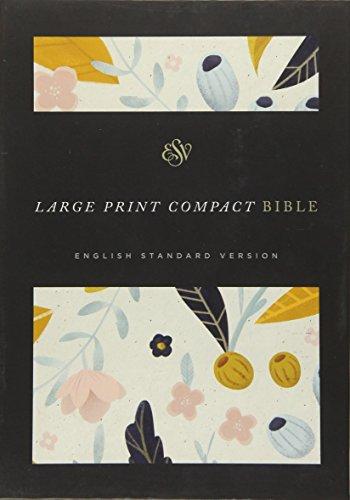 ESV Large Print Compact Bible (Spring Bloom)